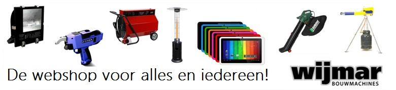 Wijmarbouwmachines.nl: de webshop voor alles en iedereen! Bouwlampen, gasontladingslampen, led-bouwverlichting, terrasverwarmers, heaters, vlechtmachines, tablets, tuingereedschappen, elektronica en veel meer...